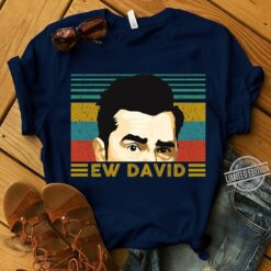 Ew David TShirt schitts creek shirt david rose shirt