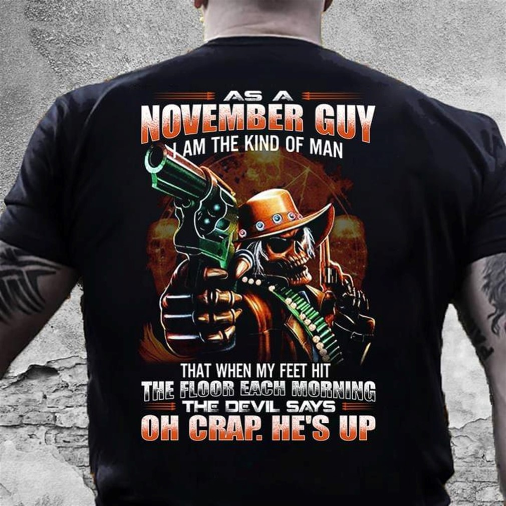 As A November Guy I Am The Kind Of Man