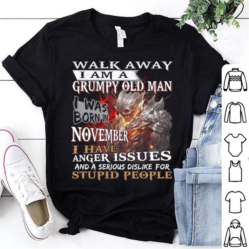 Demon Warrior Walk Away I Am A Grumpy Old Man I Was Born In November Shirt