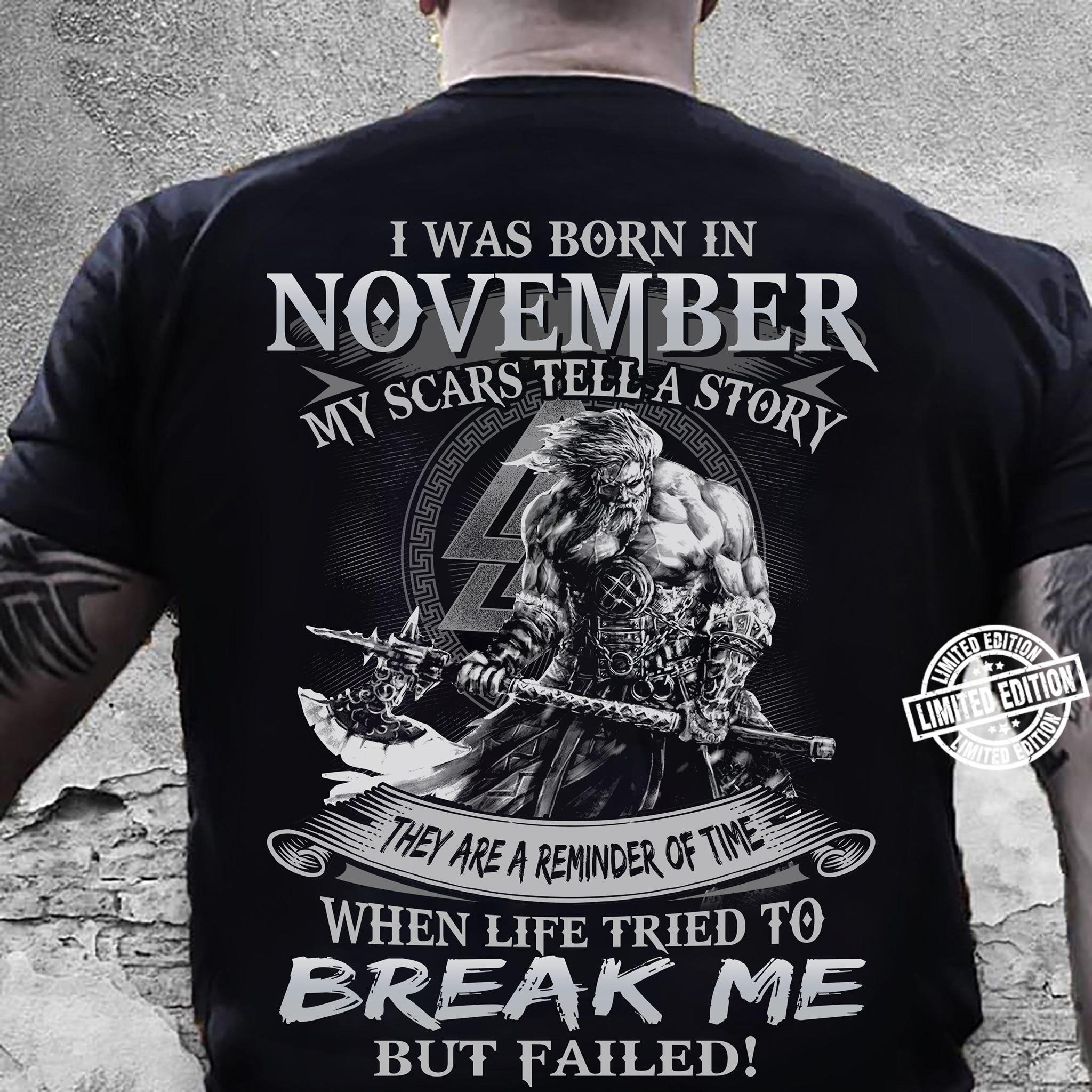 I Was Born In November My Scars Tell A Story Shirt