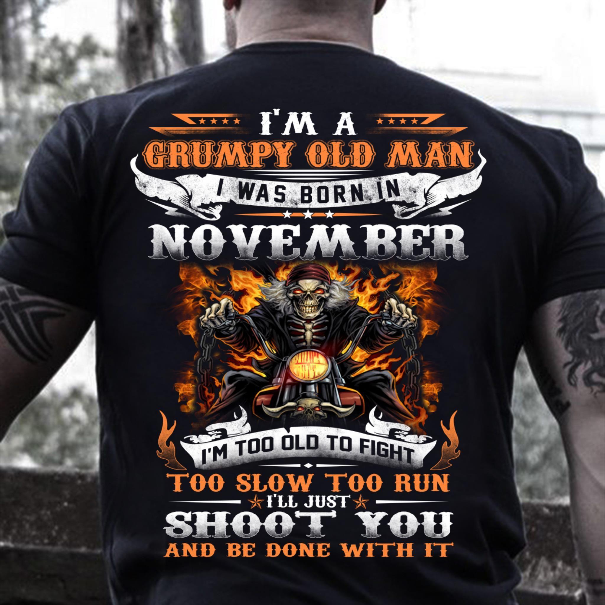 Im A Grumpy Old Man I Was Born In November T Shirt