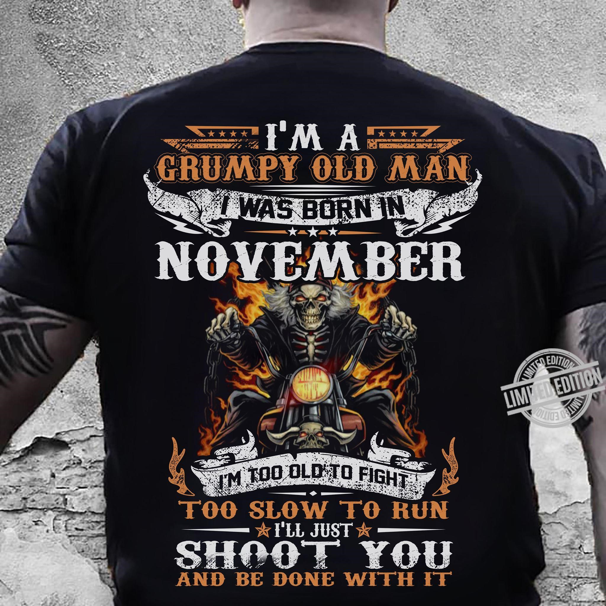 Im A Grumpy Old Man I Was Born In November Shirt