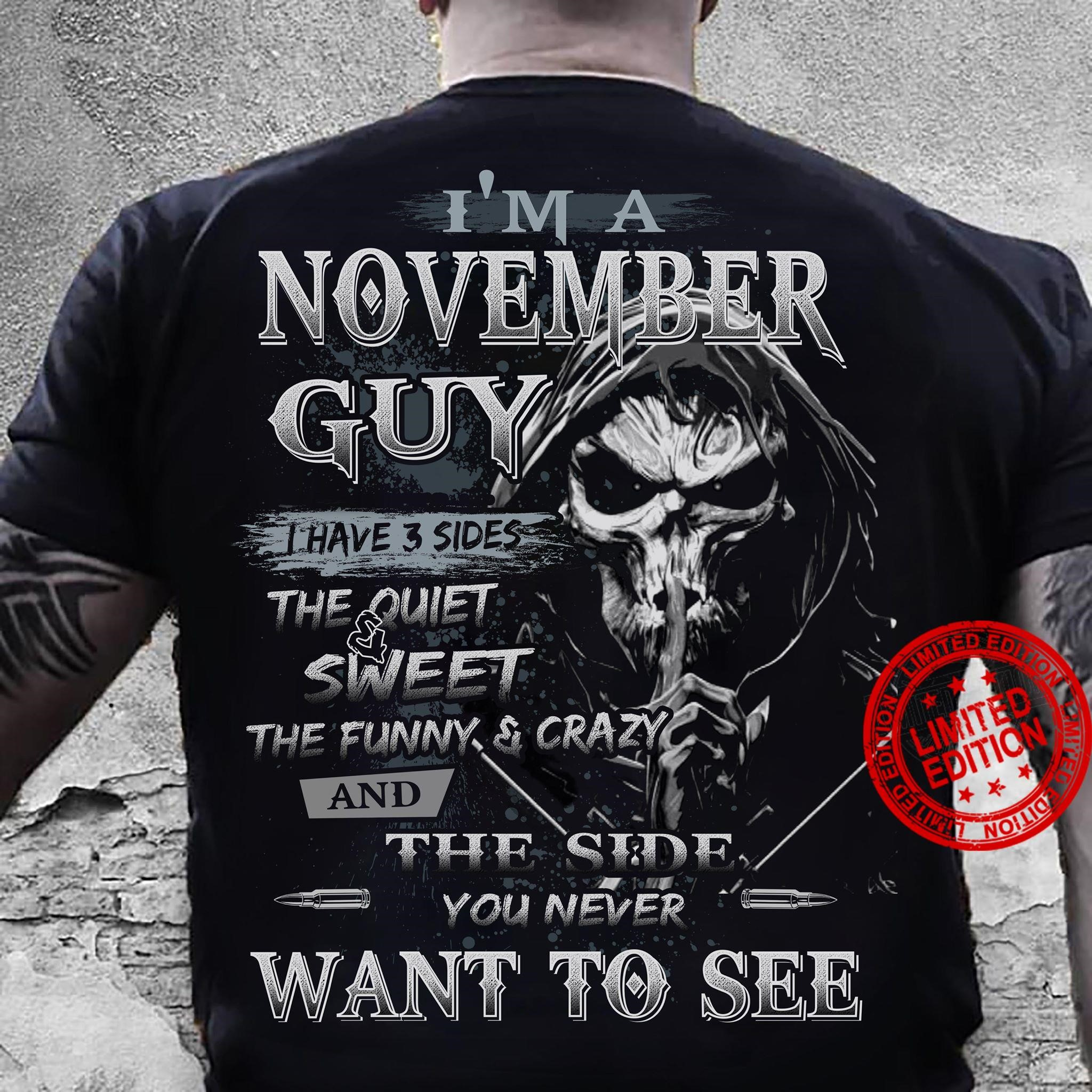 Im A November Guy I Have 3 Sides The Quiet Sweet Shirt