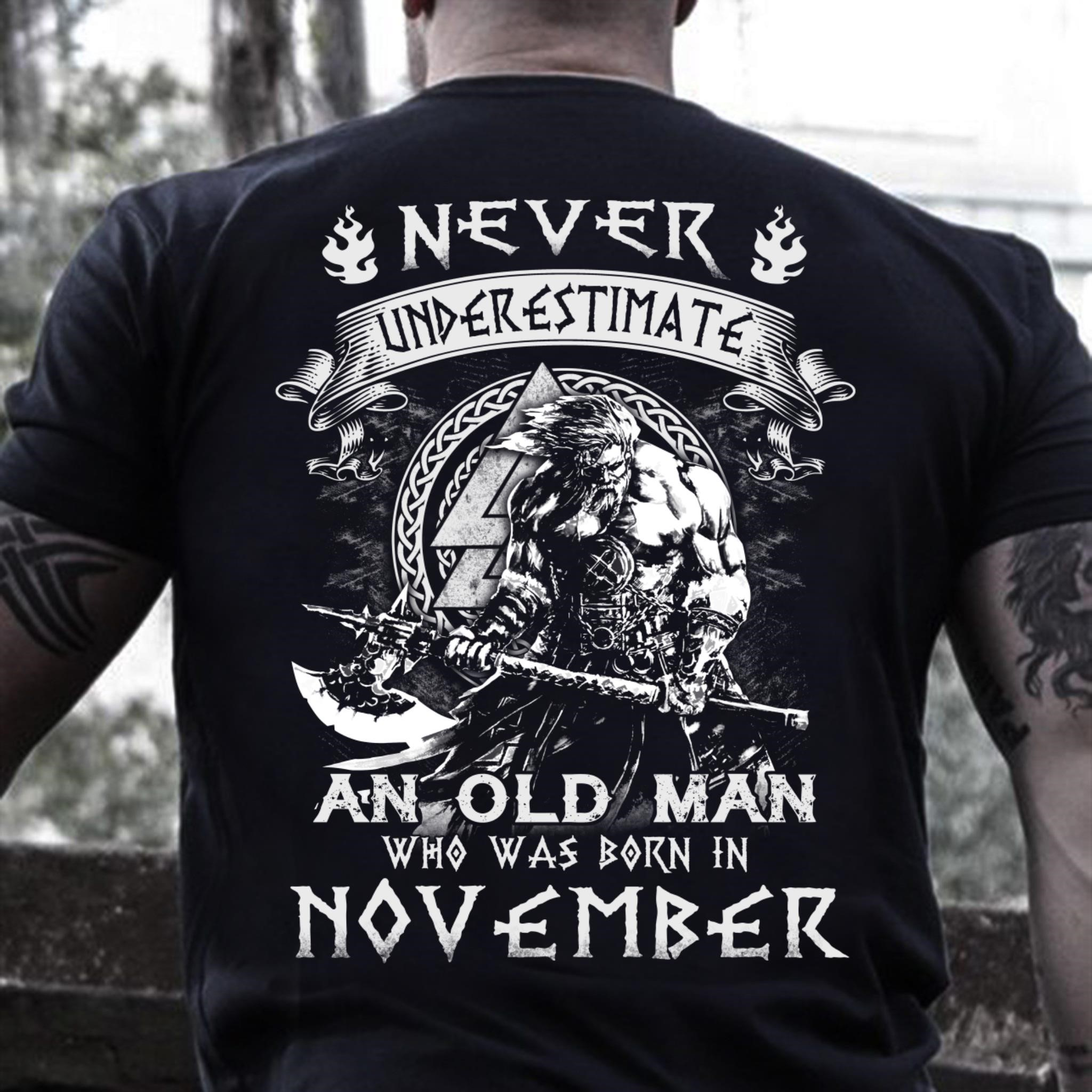 Never Underestimate An Old Man Who Was Born In November T Shirt