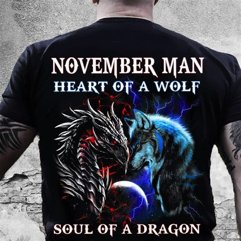 November Man Heart Of A Wolf Soul Of A Dragon