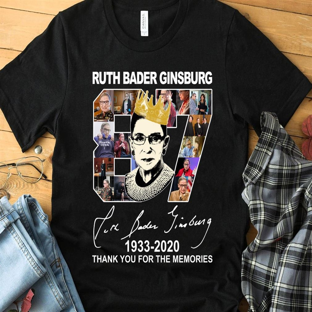 Ruth Bader Ginsburg T Shirt 1933 2020 87 Thank You For The Memorie Awesome Gift Man Woman Gift T- Shirt