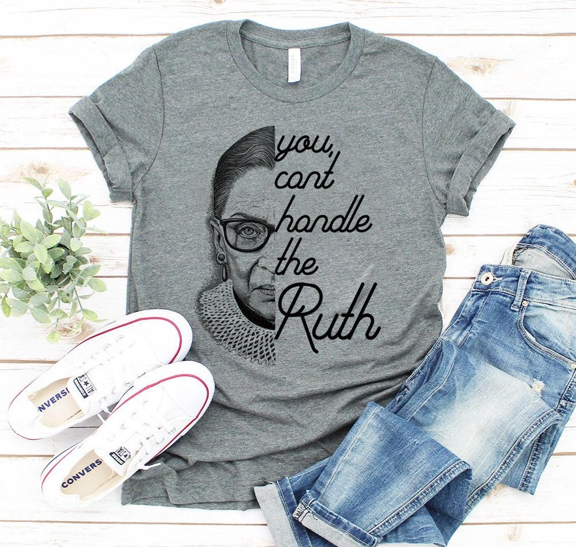 Ruth Bader Ginsburg Womens Shirt Ruth Bader Ginsburg Rbg You Cant Handle The Ruth Shirt