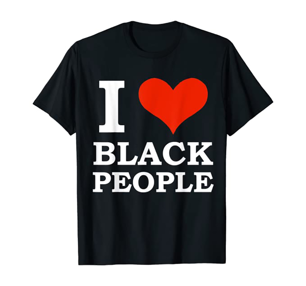 I Love Black People Black T-shirt Best Sales 2020