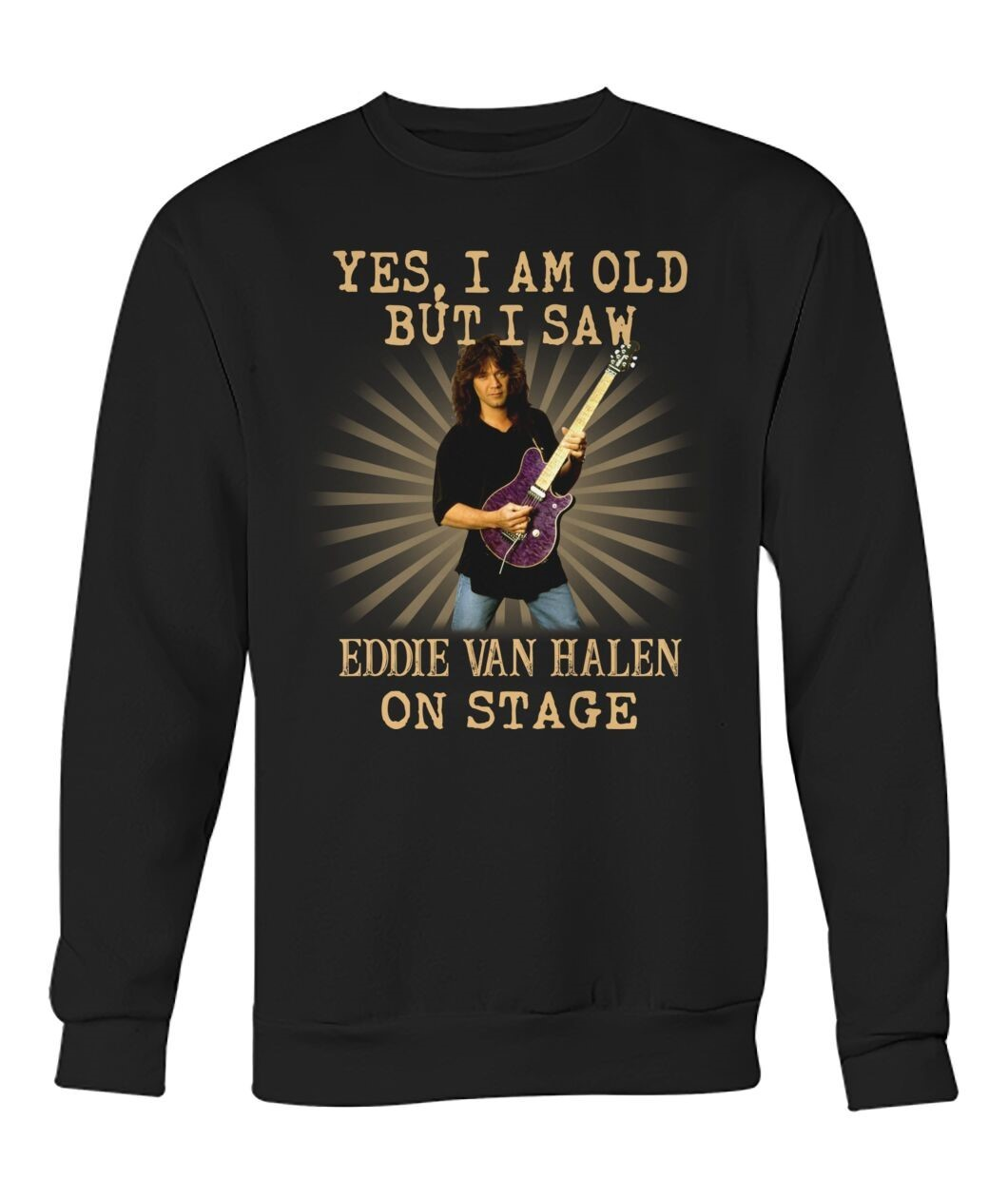 Yes I Am Old But I Saw Eddie Van Halen On Stage Shirt